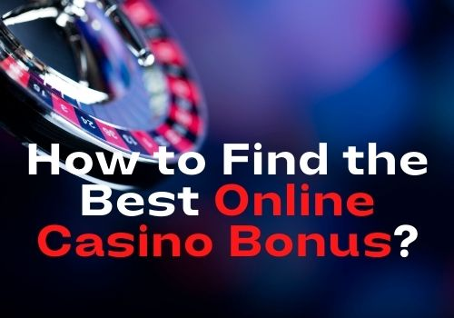 How to Find the Best Online Casino Bonus
