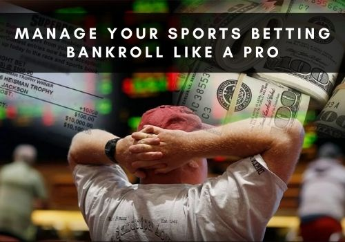 Manage your sports betting bankroll like a pro
